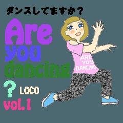 Are you dancing ? ダンスしてますか?
